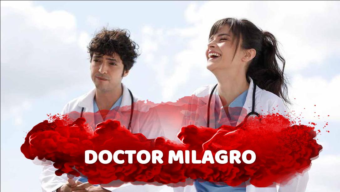Ver doctor milagro online gratis en español
